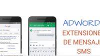 Extensión de anuncio AdWords mensaje SMS
